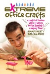Extreme Office Crafts book cover