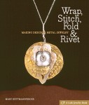 Wrap, Stitch, Fold & Rivet book cover